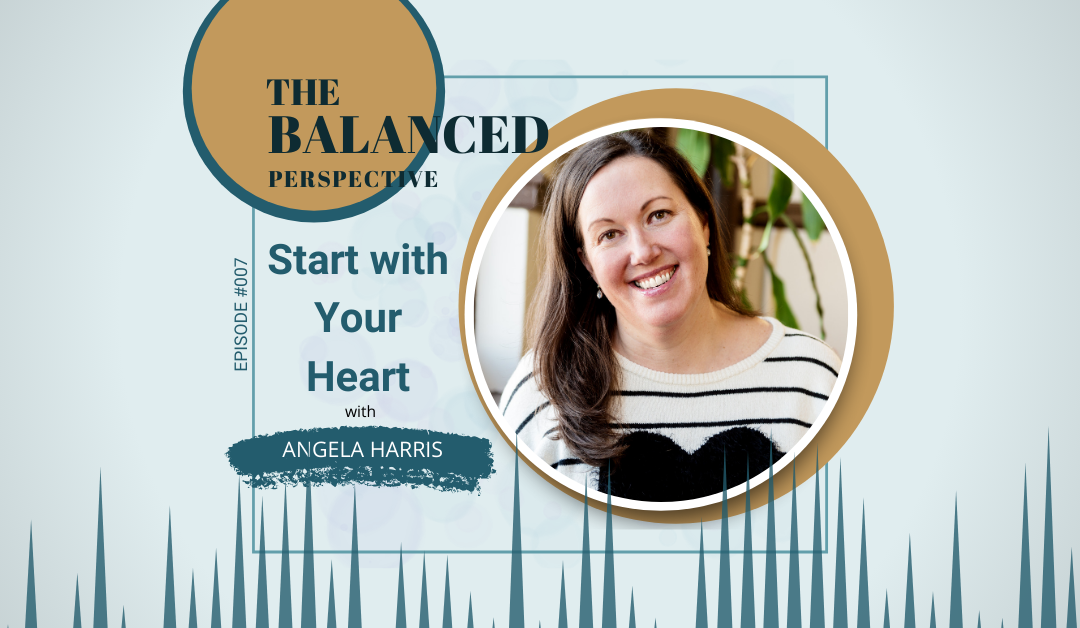 Start with Your Heart featuring Angela Harris